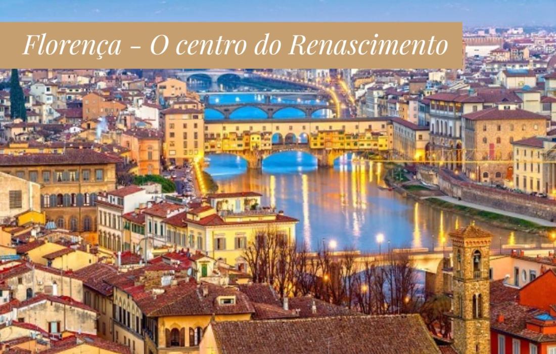 Florença - O centro do Renascimento
