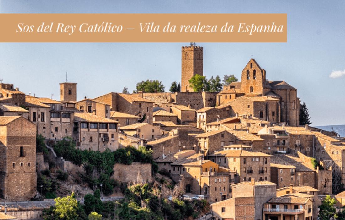 Sos del Rey Católico - Vila da realeza da Espanha
