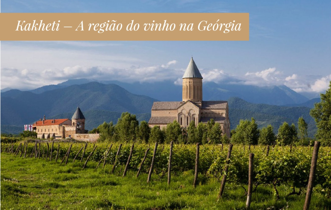 Kakheti – A região do vinho na Geórgia