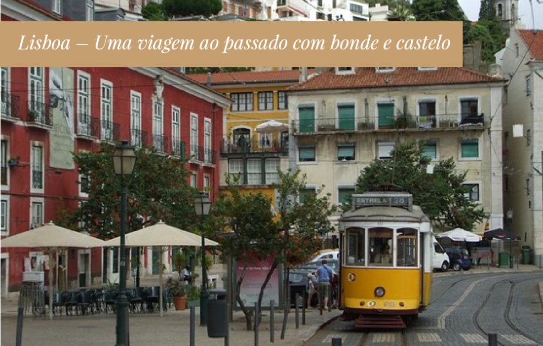 Lisboa – Uma viagem ao passado com bonde e castelo