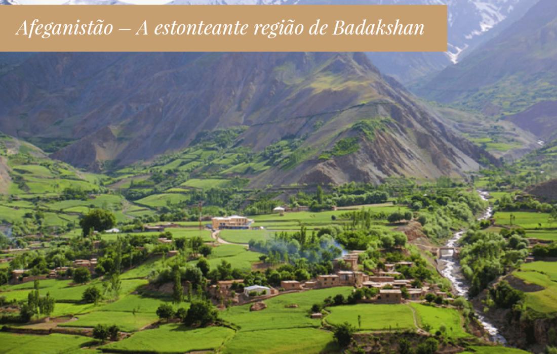 Afeganistão – A estonteante região de Badakshan