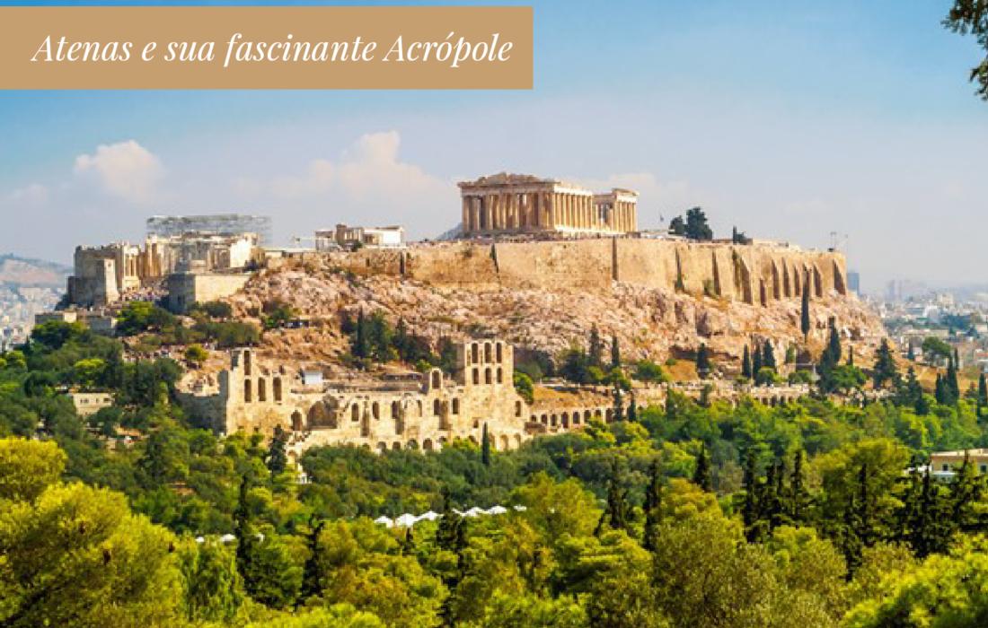 Atenas e sua fascinante Acrópole